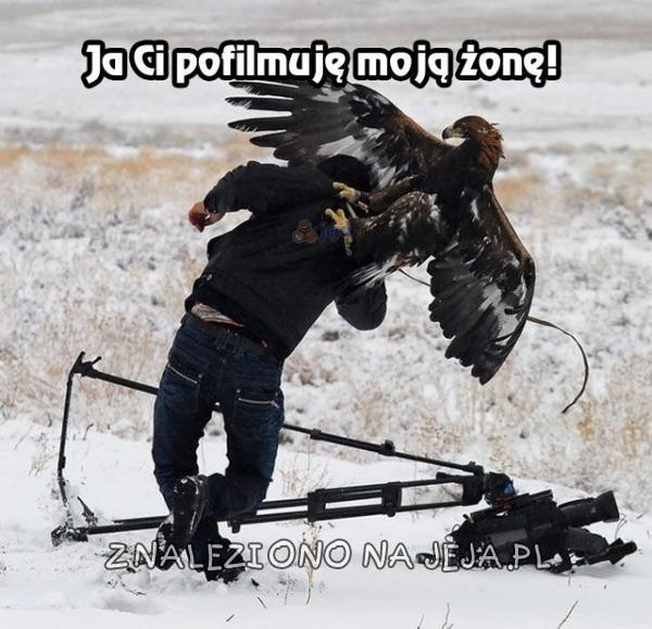Ja Ci pofilmuję!