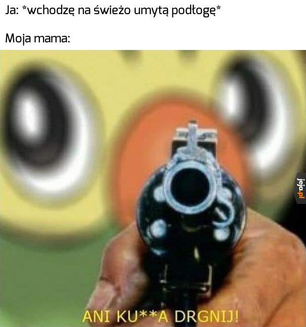 Mamo, nie bij!