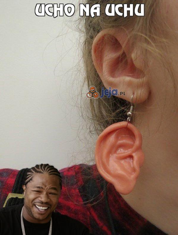 Ucho na uchu
