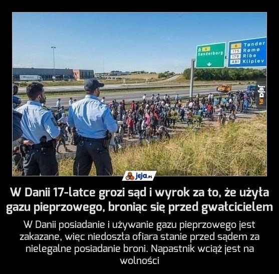 W Danii 17-latce grozi sąd i wyrok za to, że użyła gazu pieprzowego, broniąc się przed gwałcicielem