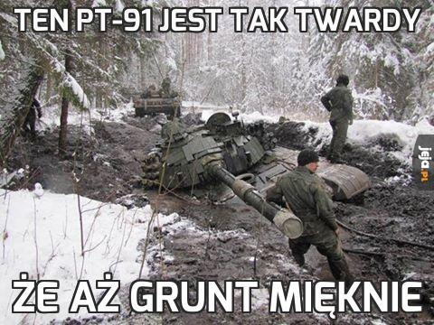 Ten PT-91 jest tak twardy