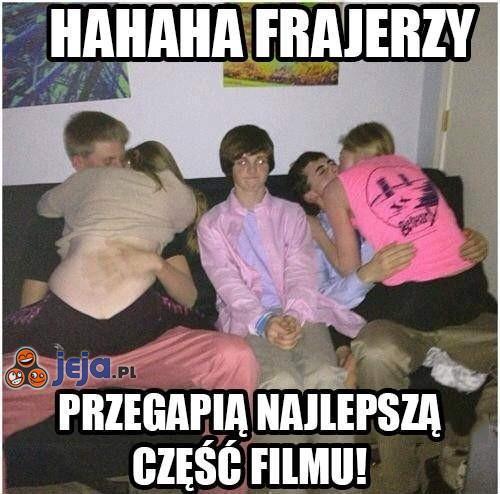 Ha ha ha, frajerzy!