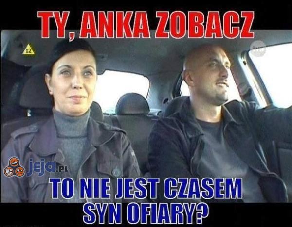 Ty, Anka zobacz!