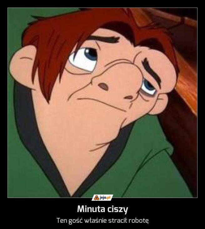 Biedny Quasimodo...