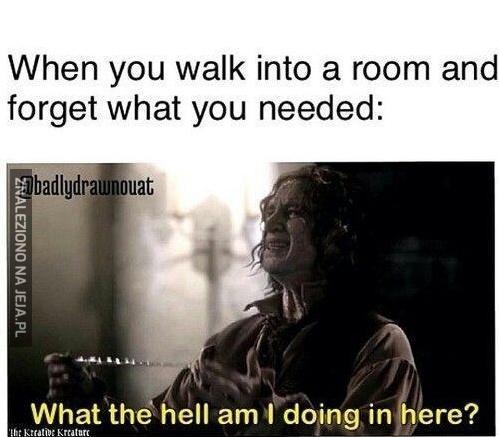 Kiedy wchodzisz do pokoju...