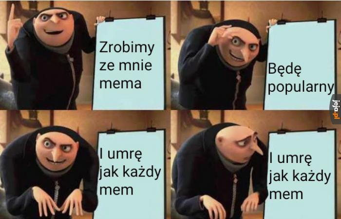Taki los czeka każdego mema