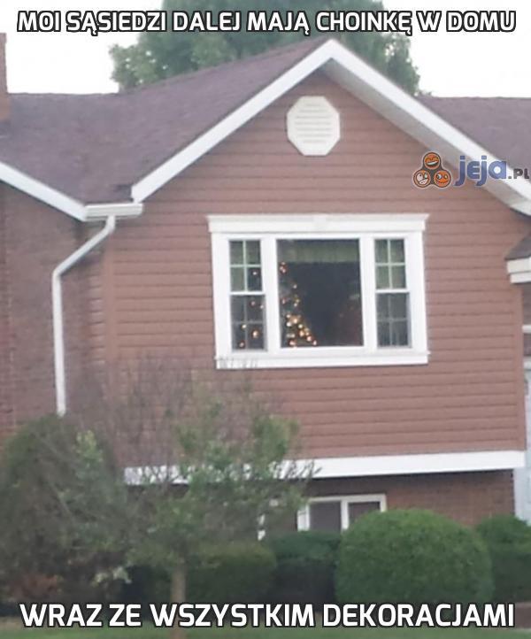 Moi sąsiedzi dalej mają choinkę w domu