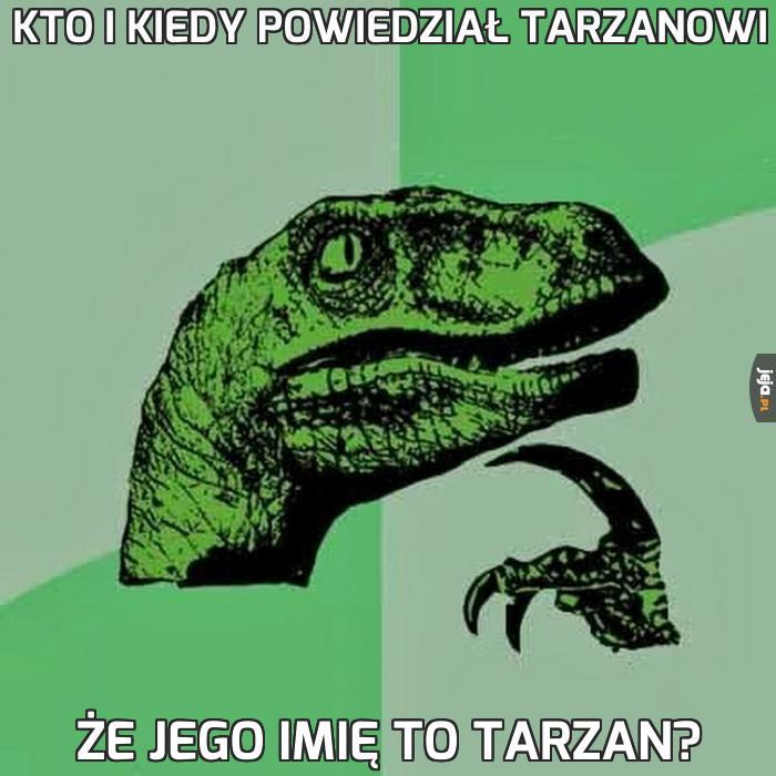 Kto i kiedy powiedział tarzanowi