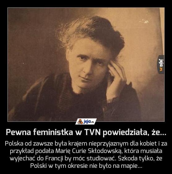 Pewna feministka w TVN powiedziała, że...