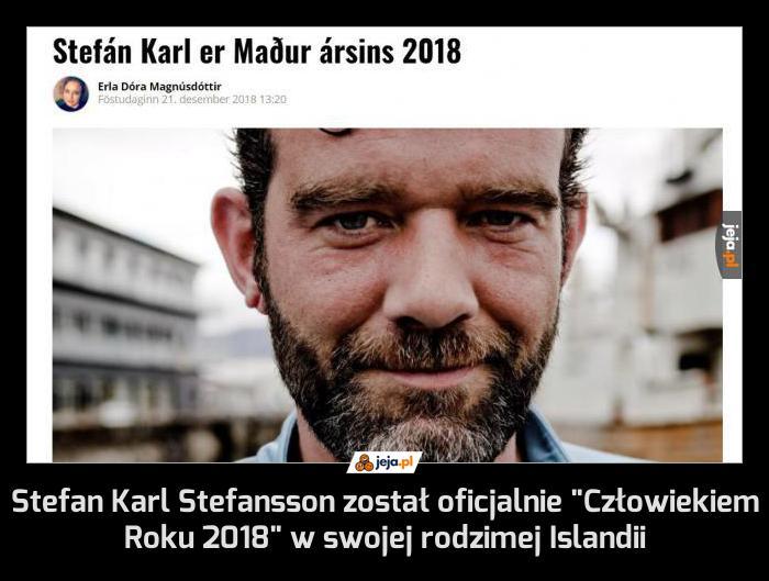 """Stefan Karl Stefansson został oficjalnie """"Człowiekiem Roku 2018"""" w swojej rodzimej Islandii"""
