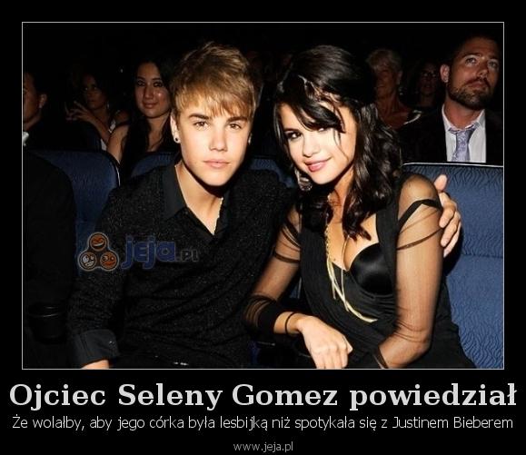 Ojciec Seleny Gomez powiedział