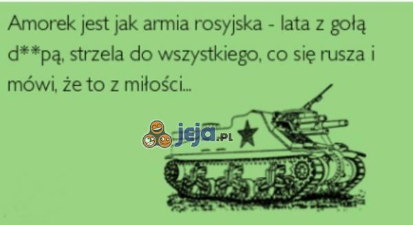 Amorek jest jak armia rosyjska