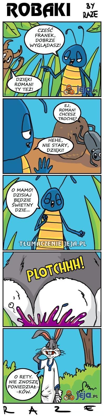 Ciężkie jest życie robaka