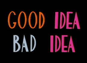Dobry pomysł i zły pomysł