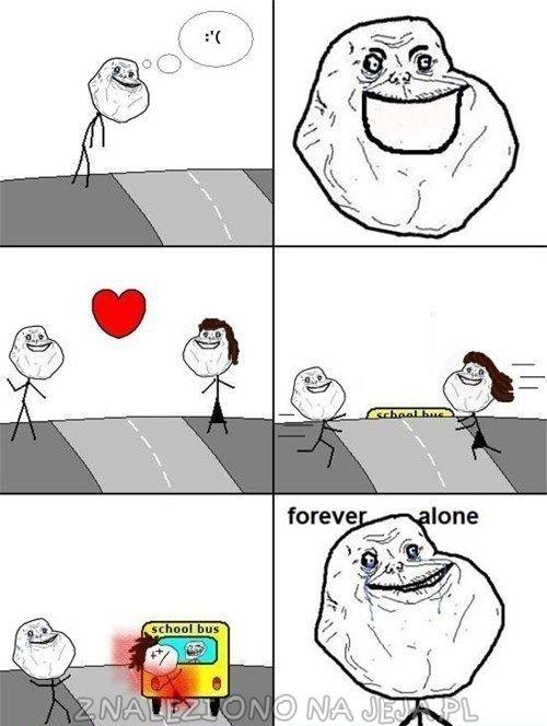 Forever alone i miłość
