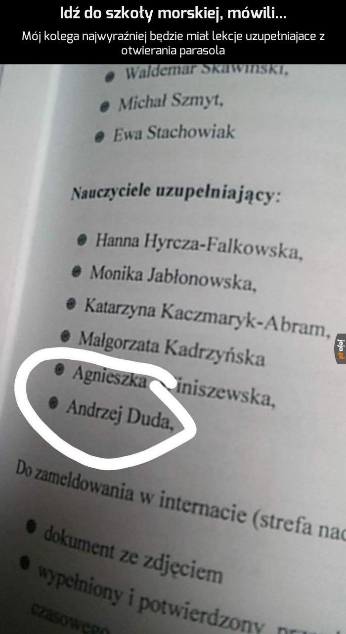 Imperator Duda dorabia w liceum