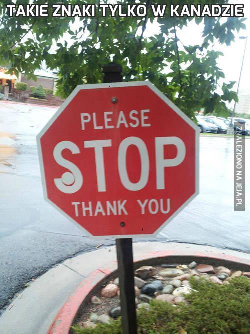 Takie znaki tylko w Kanadzie