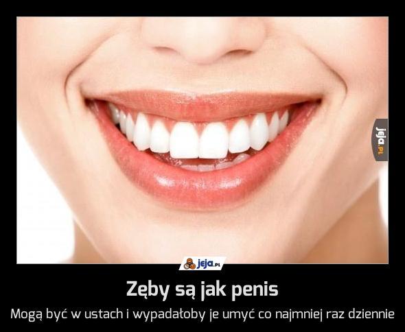 Zęby są jak penis