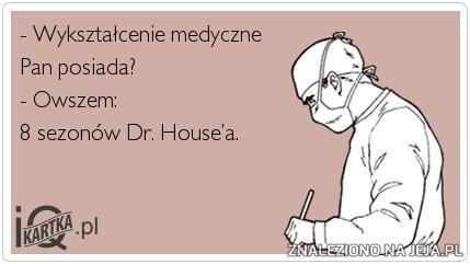 Wykształcenie medyczne...