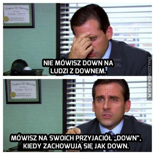 """Kiedy się nie powinno mówić """"down"""""""