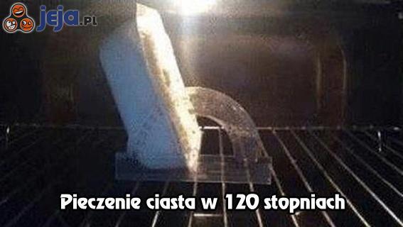 Pieczenie ciasta w 120 stopniach