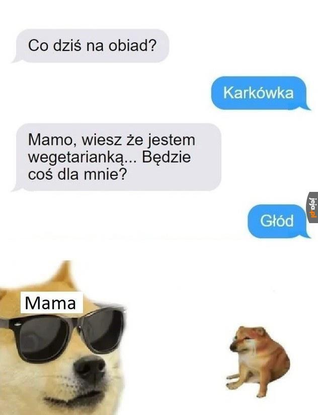 Słabe, mamo