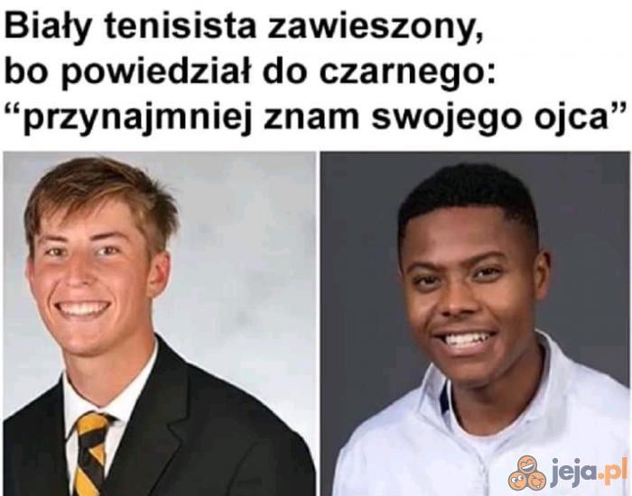 Ale jak to rasizm?!
