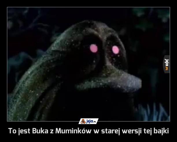 To jest Buka z Muminków w starej wersji tej bajki