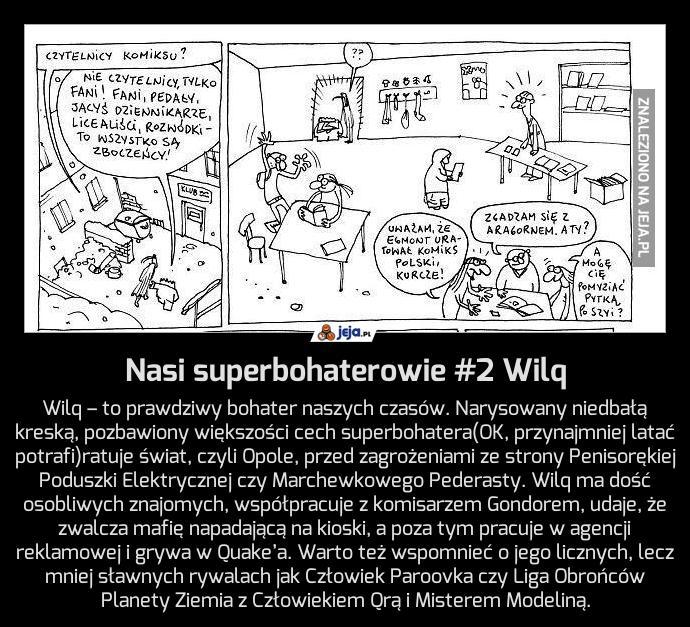 Nasi superbohaterowie #2 Wilq