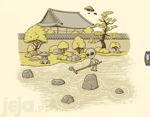 A co, jeżeli obcy są po prostu fanami ogródków zen?