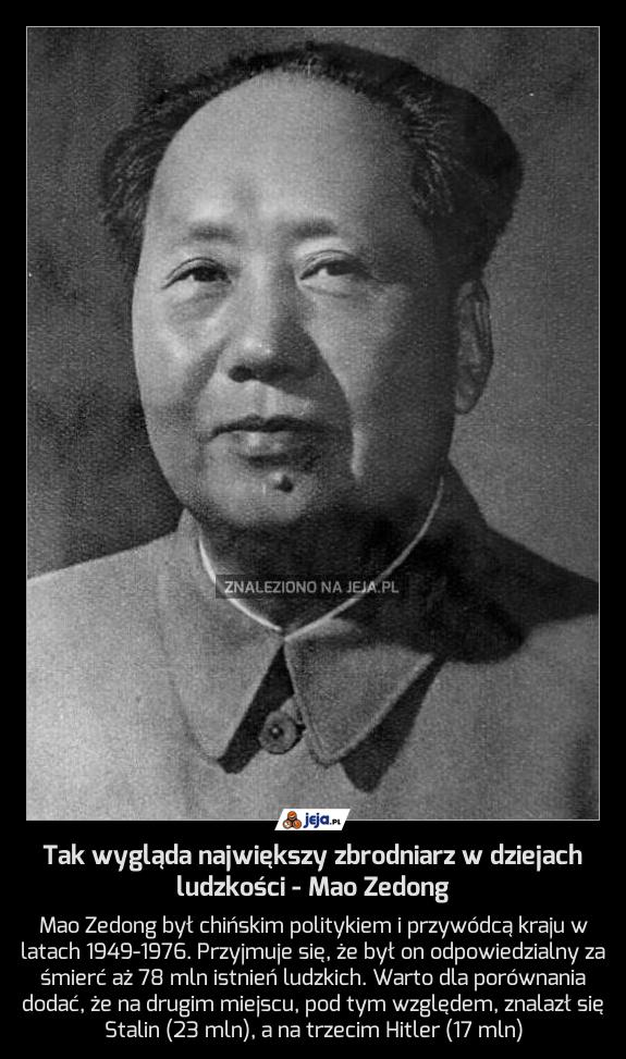 Tak wygląda największy zbrodniarz w dziejach ludzkości - Mao Zedong