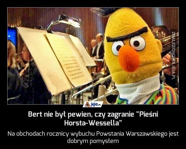 """Bert nie był pewien, czy zagranie """"Pieśni Horsta-Wessella"""""""