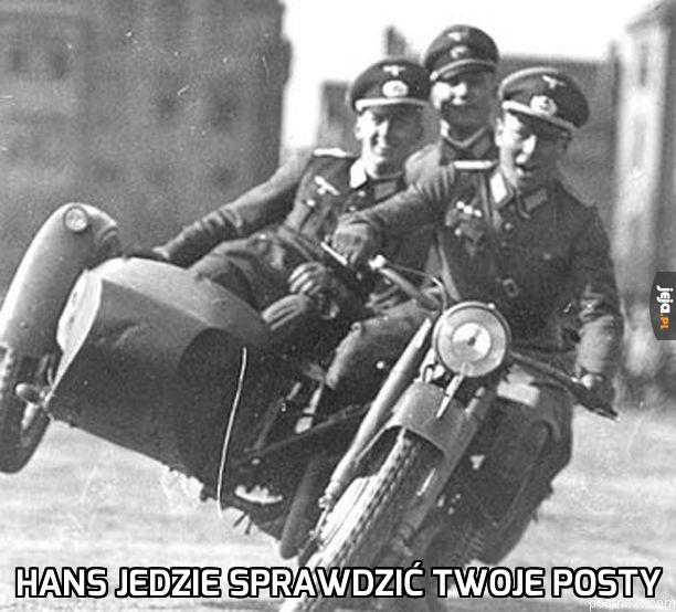 Hans jedzie sprawdzić twoje posty