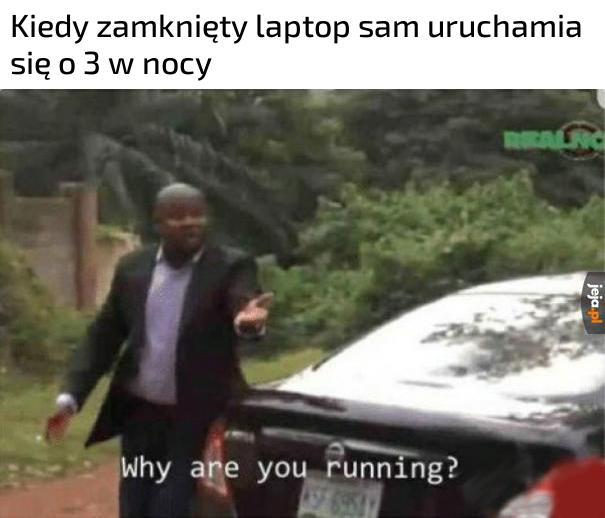 Dlaczego biegniesz?