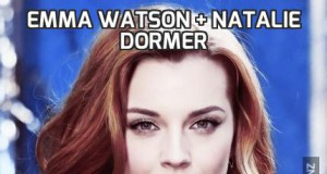 Emma Watson + Natalie Dormer