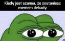 Szansa jest zawsze, ale, jak wiadomo, Pepe często bywa smutny i zawiedziony