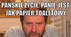 Pańskie życie jest jak papier toaletowy