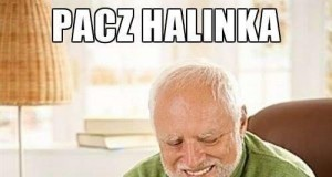Pacz Halinka!