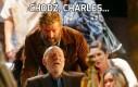 Chodź, Charles...