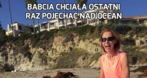 Babcia chciała ostatni raz pojechać nad ocean