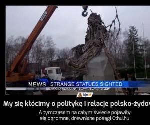 My się kłócimy o politykę i relacje polsko-żydowskie