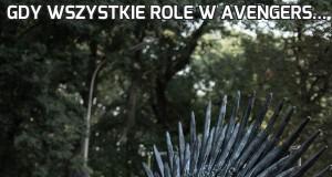 Gdy wszystkie role w Avengers...