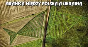 Granica między Polską a Ukrainą