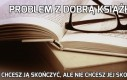 Problem z dobrą książką