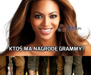 Ktoś ma nagrodę Grammy?