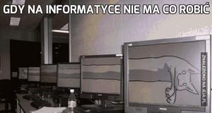 Gdy na informatyce nie ma co robić
