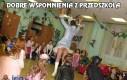 Dobre wspomnienia z przedszkola