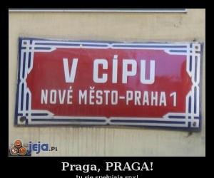 Praga, PRAGA!