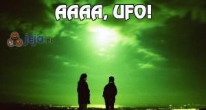 Aaaa, ufo!