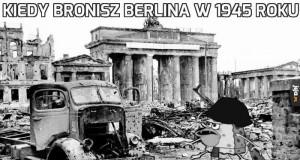 Kiedy bronisz Berlina w 1945 roku